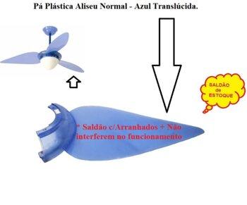 Pá Hélice para Ventilador de Teto Aliseu Tradicional - Pá Plástica cor Azul Translúcida - Pá Aliseu Tradicional Azul c/Anel - *Vendida p/Unidade * SAL