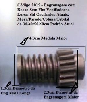 Engrenagem COM Rosca sem Fim do Ventilador LOREN SID Oscilante - Todos Atuais Tamanhos 30/40/50/60CM