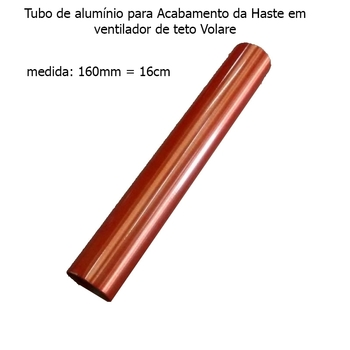 Acabamento Tubo de Alumínio do Ventilador de Teto VOLARE Cobre Padrão (16cm - Medida Original) VLR