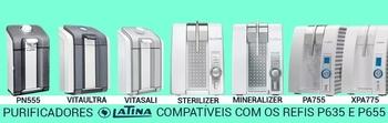 Refil do Filtro Purificador Latina P635+P655 - PA731 PA735 PA755 PN535 VITAMAX PURIFIVE VITAPLUS VITASALI VITASUPRA VITAULTRA MINERALIZER STERILIZER